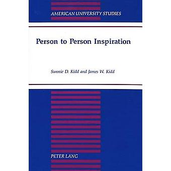 Person to Person Inspiration by Sunnie D Kidd - James W Kidd - 978082