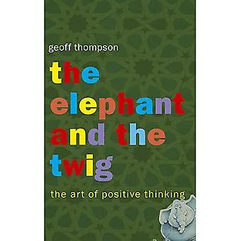 The Elephant and the Twig: The Art of Positive Thinking