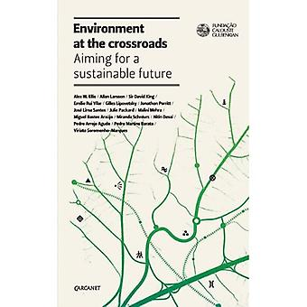 Environment at the Crossroads: Aiming for a Sustainable Future
