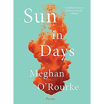 Sun in Days - Poems by Meghan O'Rourke - 9780393356663 Book