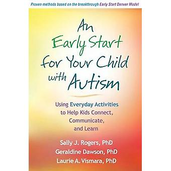Early Start for Your Child with Autism by Sally J Rogers