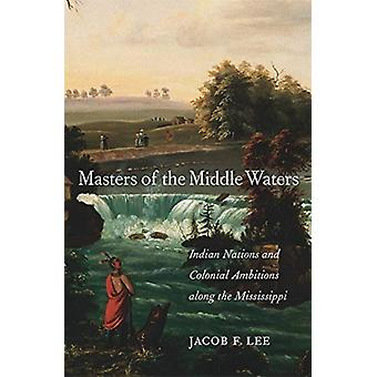 Masters of the Middle Waters par Jacob F Lee