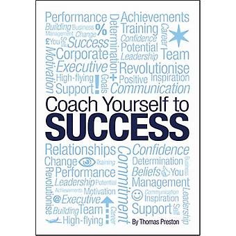 Coach Yourself to Success by Tom Preston