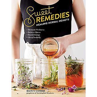Sweet Remedies - Healing Herbal Honeys av Dawn Combs - 9781612129921 B