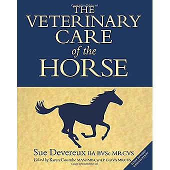 The Veterinary Care of the Horse - 3rd Edition by Sue Devereux - 97819