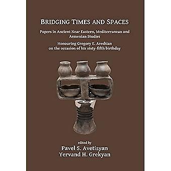 Silta-ajat ja -tilat: Muinaisten lähi-idän, Välimeren ja Armenian opintojen paperit: Gregory E. Areshianin kunnioittaminen hänen 65-vuotissyntymäpäivänsä yhteydessä