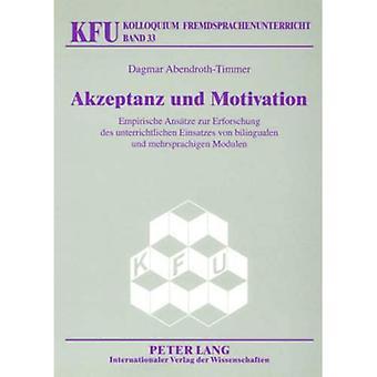 Akzeptanz Und Motivation: Empirische Ansaetze Zur Erforschung Des Unterrichtlichen Einsatzes Von Tosprogede und Mehrsprachigen Modulen (Kfu,)