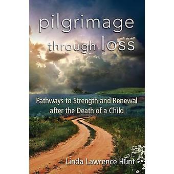 Pilgrimsfärd genom förlust - Vägar till styrka och förnyelse efter D
