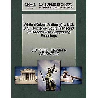 White (Robert Anthony) V. U.S. U.S. Supreme Court Transcript of Recor