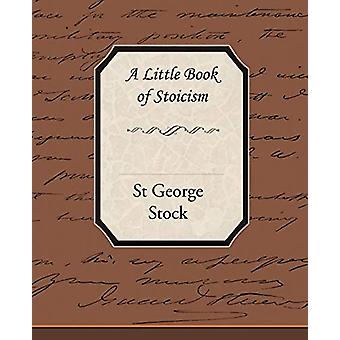 A Little Book of Stoicism by St George Stock - 9781438505770 Book