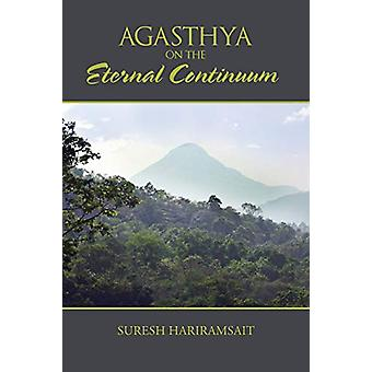Agasthya on the Eternal Continuum by Suresh Hariramsait - 97814828874