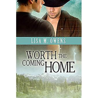 Worth the Coming Home by Lisa M. Owens - 9781623800444 Book