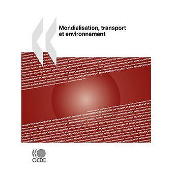 Mondialisation - Transport Et Environnement by OECD Publishing - 9789