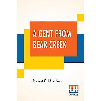 A Gent From Bear Creek by Robert E Howard - 9789353420338 Book