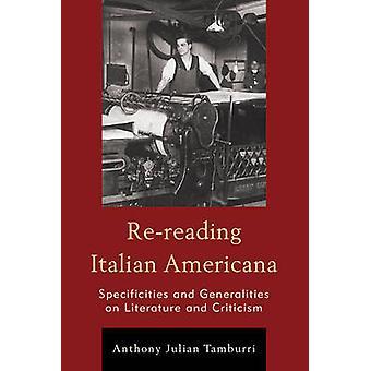 Rereading Italian Americana by Anthony Julian Tamburri