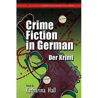 Crime Fiction in German Der Krimi European Crime Fictions