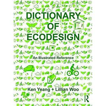 Wörterbuch für Ökodesign von Yeang & Ken Llewelyn Davies Yeang & London & UKWoo & Lillian Economist & Consultant & USA