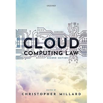 Cloud Computing Law by Edited by Christopher Millard