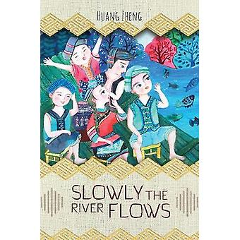 Slowly the River Flows