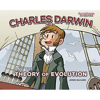 Charles Darwin and the Theory of Evolution by Jordi Bayarri