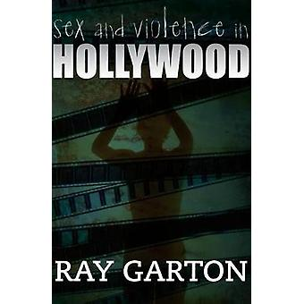 Sex and Violence in Hollywood