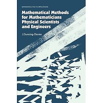 Mathematical Methods for Mathematicians,Physical Scientists and Engineers