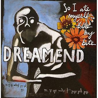 Dreamend - So I Ate Myself Bite by Bite [CD] USA import