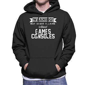 Warning May Start Talking About Games Consoles Men's Hooded Sweatshirt