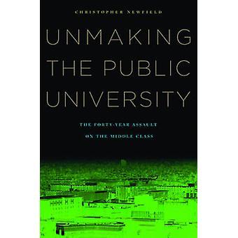 Verdwijnen van de openbare universiteit - de aanval van de veertig jaar op het midden