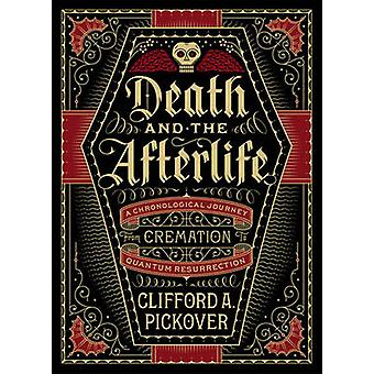 Death and the Afterlife - A Chronological Journey - from Cremation to