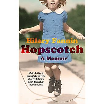 Hopscotch - A Memoir by Hilary Fannin - 9781784161132 Book
