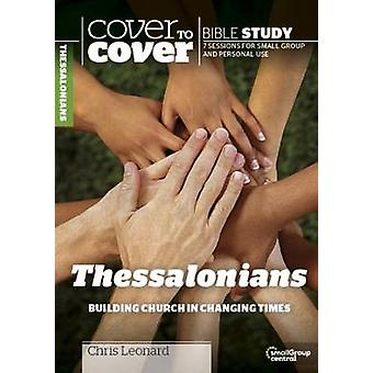 Cover to Cover Bible Study - Thessalonians - Building Church in Changin