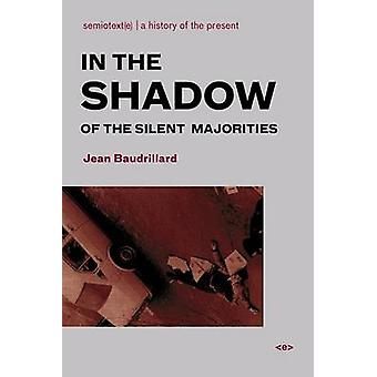 In the Shadow of the Silent Majorities (New edition) by Jean Baudrill