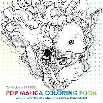 Livre de coloriage Manga pop: Un voyage surréaliste à travers un monde mignon, curieux, étrange et magnifique (livres à colorier)