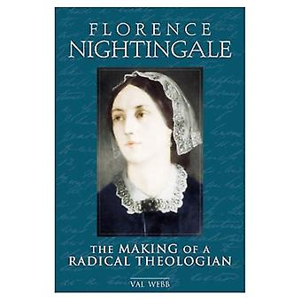 Florence Nightingale: The Making of a Radical Theologian