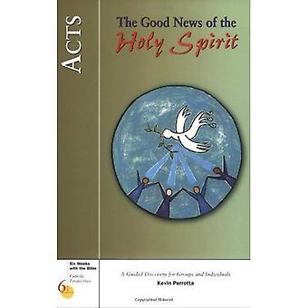 Acts: The Good News of the Holy Spirit (Six Weeks with the Bible)