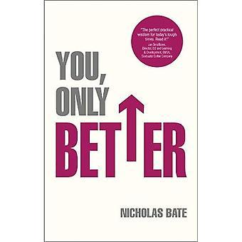 Du, bara bättre: Hitta dina styrkor, vara den bästa och förändra ditt liv.