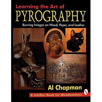 Brandmalerei: Lernen die Kunst des brennenden Bilder auf Holz, Papier und Leder (Schiffer Book für Holzarbeiter)