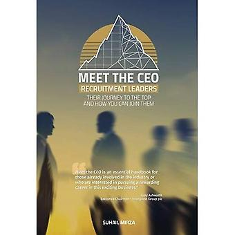 Meet the CEO: Recruitment Leaders - There Journey to the Top and How You Can Join Them