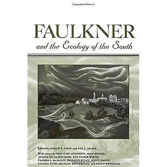 Faulkner und die Ökologie des Südens (Faulkner und Yoknapatawpha)