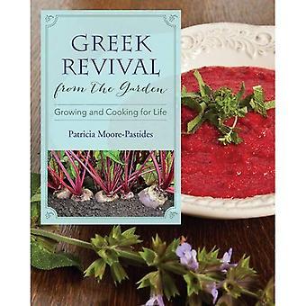Grekiska väckelse från trädgården: växer och matlagning för livet