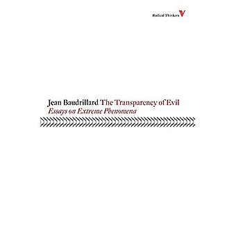 La transparence du mal: essais sur les phénomènes extrêmes (penseurs radicaux 4)