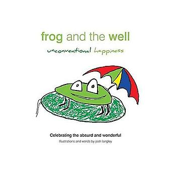 Frog and the Well - Unconventional Happiness