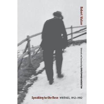 Tala till Rose skrifter 19121932 av Walser & Robert