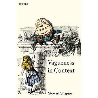 Vagueness in Context by Shapiro & Stewart
