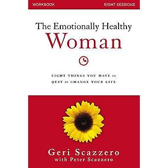The Emotionally Healthy Woman Workbook by Scazzero & GeriScazzero & Peter