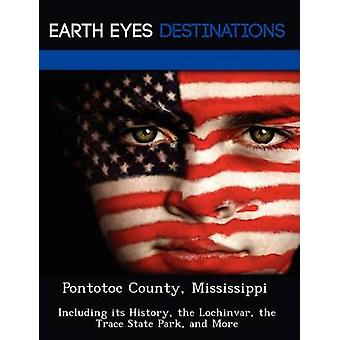 Pontotoc County Mississippi Including its History the Lochinvar the Trace State Park and More by Knight & Dave