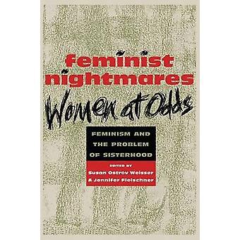 Feminist Nightmares Women At Odds by Susan Ostrov Weisser