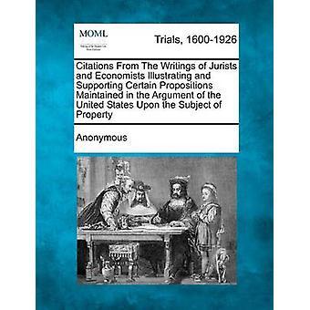 Citater fra skrifter af jurister og økonomer illustrerer og støtte visse udsagn vedligeholdes i argumentet i USA efter genstand for ejendomsret af anonym