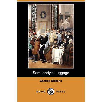 Somebodys bagage Dodo Press av Dickens & Charles